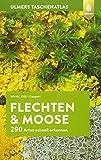 Ulmers Taschenatlas Flechten und Moose: 290 Arten schnell erkennen - Volkmar Wirth, Ruprecht Düll, Steffen Caspari