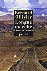 Longue marche à pied de la Méditerranée jusqu'en Chine par la route de la soie : Tome 1, Traverser l'Anatolie