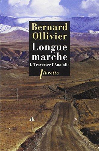 Longue marche, Traverser l'Anatolie / Bernard Ollivier [Phébus] (1) : Traverser l'Anatolie