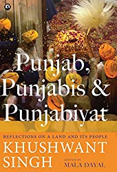 PUNJAB, PUNJABIS AND PUNJABIYAT: Reflections on a Land and its People