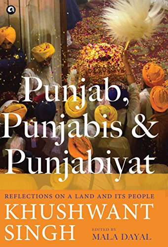 Punjab, Punjabis and Punjabiyat: Reflections on a Land and its People by Khushwant Singh (English Edition) por Khushwant Singh