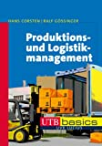 Produktions- und Logistikmanagement (utb basics, Band 3787)