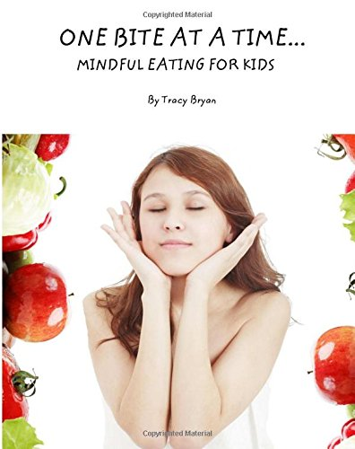 One Bite At A Time...Mindful Eating For Kids: Volume 4 (Being Awesome!)