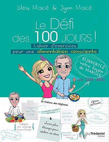 Le Dfi des 100 jours ! Cahier d'exercices pour une alimentation consciente