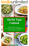 One-Pot Vegan Cookbook: Family-Friendly Salad, Soup, Casserole, Slow Cooker and Skillet Recipes for Busy People on a Budget (Free Bonus Gift: Superfood ... for Easy Weight Loss) (English Edition)