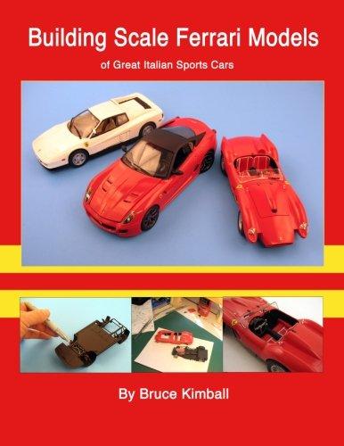 Building Scale Ferrari Models: of Great Italian Sports Cars por Bruce Kimball