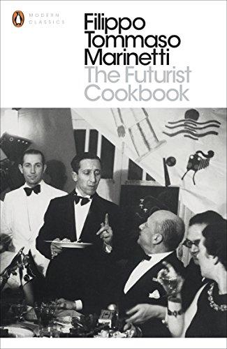The Futurist Cookbook (Penguin Modern Classics) por Filippo Tommaso Marinetti