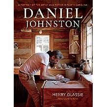Daniel Johnston: A Portrait of the Artist as a Potter in North Carolina (English Edition)