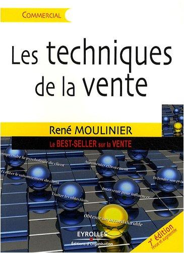 Les techniques de la vente: Le Best-Seller sur la vente