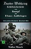Zweiter Weltkrieg Erlebnisbericht vom Kampf um Elsass-Lothringen: Unternehmen Nordwind - Westfront 1944