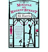 [ MIRACLE ON REGENT STREET BY HARRIS, ALI](AUTHOR)PAPERBACK