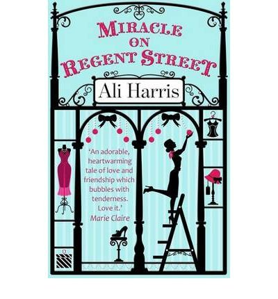 [(Miracle on Regent Street)] [Author: Ali Harris] published on (October, 2011)