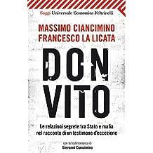 Don Vito: Le relazioni segrete tra Stato e mafia nel racconto di un testimone d'eccezione. Con la testimonianza di Giovanni Ciancimino