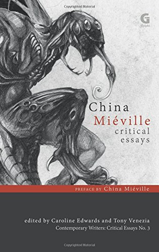 China Mieville: Critical Essays (Contemporary Writers: Critical Essays)
