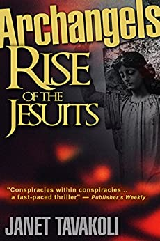 Archangels: Rise of the Jesuits (English Edition) par [Tavakoli, Janet M.]