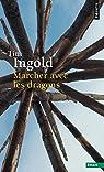 Marcher avec les dragons par Ingold