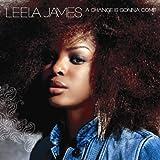 Songtexte von Leela James - A Change Is Gonna Come
