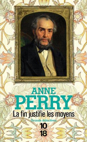 La fin justifie les moyens (17) par Anne PERRY