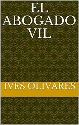 El abogado vil por Ives Olivares