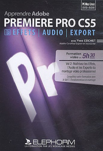 apprendre-adobe-premiere-pro-cs5-volume-2-effets-audio-et-export-formation-video-en-5h30-maitrisez-l