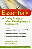 Essentials of Bayley Scales of Infant Development II Assessment (Essentials of Psychological Assessment)
