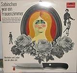Sabinchen war ein Frauenzimmer 1964 Polydor # 237380 Moritaten und Lieder aus der alten Zeit, Reiner Ebers, Richard Germer, Jens Hansen, Jörg Harder, Adelheid Hille, Marion Lindt, Karin Lückow, Dieter Müller, Peter Oldenburg, Willi Pussel, Hilde Sicks