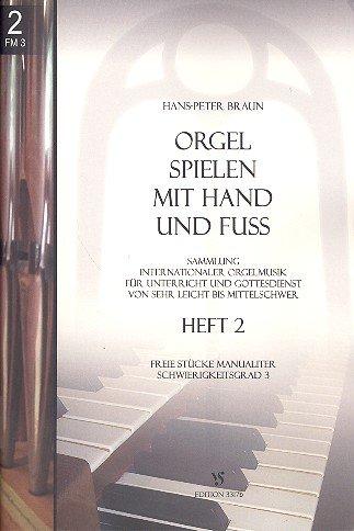 Orgel spielen mit Hand und Fuß Band 2