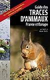 Guide des traces d'animaux : France et Europe / Muriel Chazel & Luc Chazel | Chazel, Muriel (1968-....). Auteur