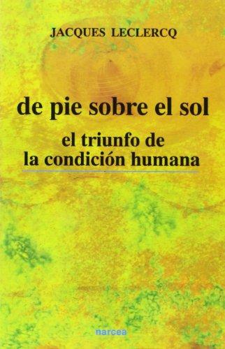 De pie sobre el sol: El triunfo de la condición humana (Espiritualidad)