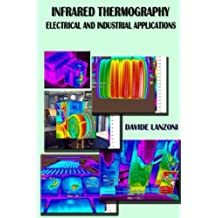 Infrared Thermography: electrical and industrial applications