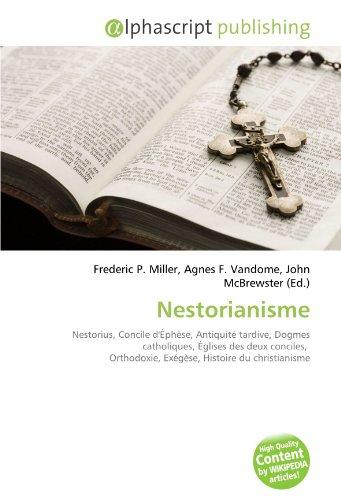 Nestorianisme: Nestorius, Concile d'Éphèse, Antiquité tardive, Dogmes catholiques, Églises des deux conciles, Orthodoxie, Exégèse, Histoire du christianisme