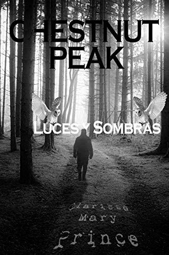 Chestnut Peak (Volumen 1): Luces y Sombras eBook: Clarissa Mary ...