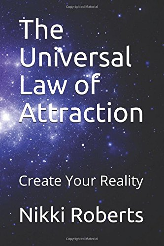 the-universal-law-of-attraction-create-your-reality
