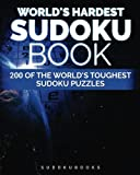 World's Hardest Sudoku Book: 200 of the World's Toughest Sudoku Puzzles
