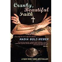 By Nadia Bolz-Weber Cranky, Beautiful Faith: For Irregular (and Regular) People
