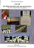 14-18, le Pas-de-Calais se souvient : Guide des cimetières militaires du département