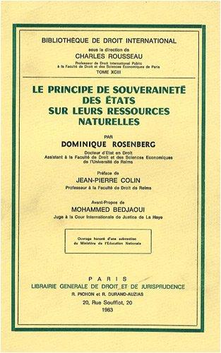Le principe de souveraineté des Etats sur leurs ressources naturelles par  Dominique Rosenberg