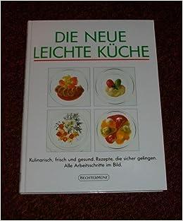 Die Neue Leichte Kuche Amazon De Ulrich Isringhausen Marietta