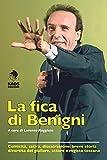 Scarica Libro La fica di Benigni (PDF,EPUB,MOBI) Online Italiano Gratis