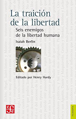 La traición de la libertad. Seis enemigos de la libertad humana (Filosofia) por Isaiah Berlin