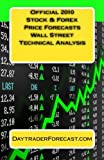 Scarica Libro Official 2010 Stock Forex Price Forecasts Wall Street Technical Analysis Free Gift Hedge Fund Stock Forex Chart Indicator (PDF,EPUB,MOBI) Online Italiano Gratis