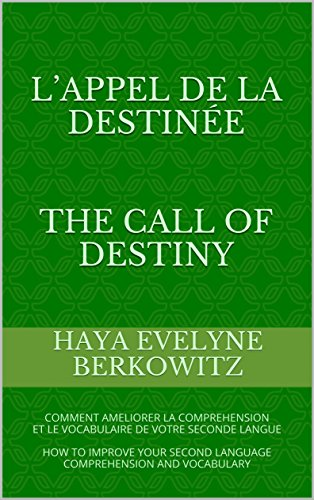 Couverture du livre L'appel du Destin  The Call of Destiny:  Une histoire bilingue - Français-Anglais- Niveau Intermédiaire    Bilingual Story - French-English - Intermediate ... (1 Histoire courte 1 Short Story t. 3)