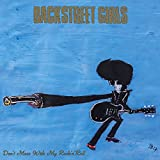 Songtexte von Backstreet Girls - Don't Mess With My Rock'n' Roll