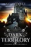 Dark Territory: Benjamin Ashwood Book 3