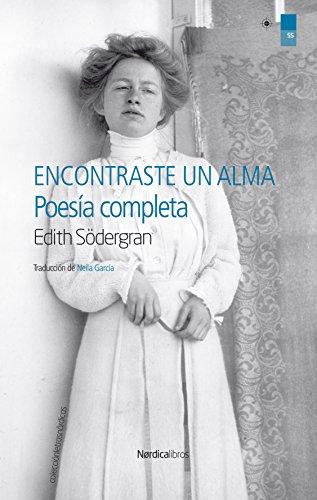 Encontraste un alma: Poesía completa (Letras Nórdicas nº 54) par Edith Södergran