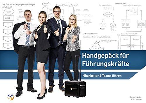 Handgepäck für Führungskräfte (Handbuch): Mitarbeiter & Teams führen (Führungspraxis)