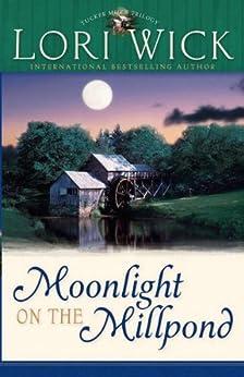Moonlight on the Millpond par [Wick, Lori]