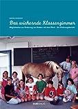 Das wiehernde Klassenzimmer :: Möglichkeiten zur Förderung von Kindern mit dem Pferd