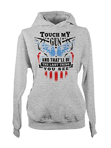Touch My Gun Rifle Gun Propriétaire Femme Capuche Sweatshirt Gris