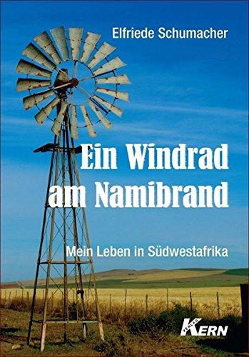 Preisvergleich Produktbild Ein Windrad am Namibrand - Mein Leben in Südwestafrika